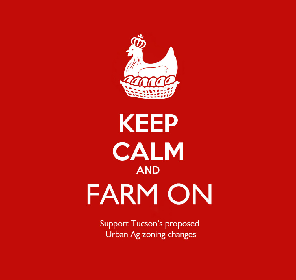 Keep calm and farm on. Support Tucson's proposed urban ag zoning changes.